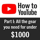 DPReview TV: How to start a YouTube channel Part I – the gear you need to get started