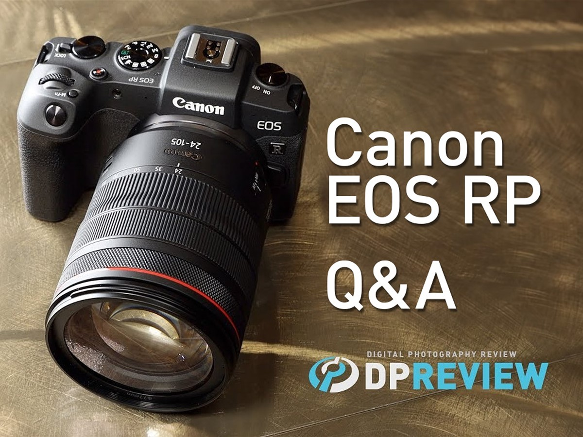 Live Q&A with DPReview editors about the Canon EOS RP ...
