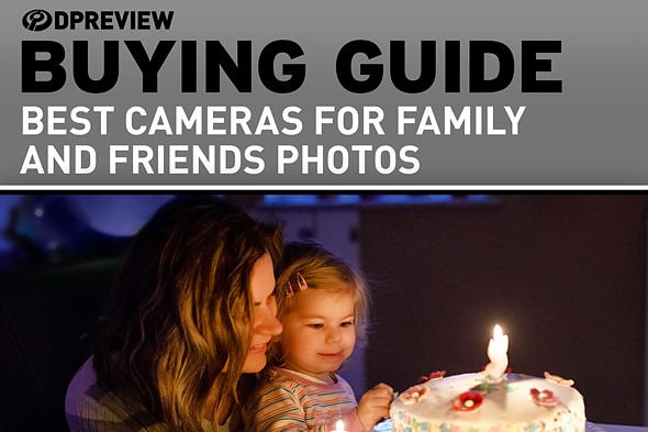 Best cameras for friends and family photos