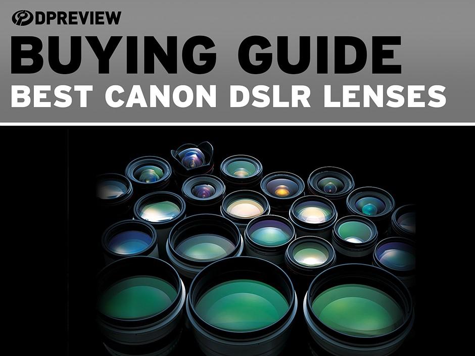 The best lenses for Canon DSLRs