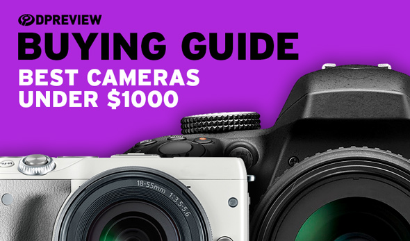 buying guide the best cameras under 1000 digital photography review rh dpreview com Stevens Point Buyer's Guide Real Estate Buyers Guide