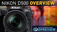 Nikon D500 Product Overview