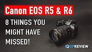 佳能EOS R5和EOS R6:8件您可能错过的东西GydF4y2Ba