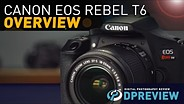 Canon EOS Rebel T6 Overview