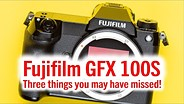 Fujifilm GFX 100s  - 你可能错过的3件事!gydF4y2Ba