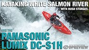 Kayaking on the White Salmon River with Rush Sturges and the Panasonic Lumix DC-S1H