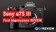索尼A7S III第一印象评论(4K / 120P视频,16位原始视频)GydF4y2Ba