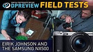 Field Test : Eirik Johnson and the Samsung NX500