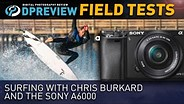Field Test: Surfing with Chris Burkard and the Sony a6000