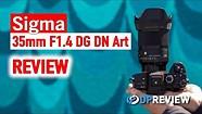 Sigma 35mm F1.4 DG DN审核