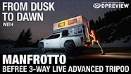 From dusk till dawn with the Manfrotto Befree 3-way Live Advanced tripod