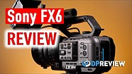 Sony FX6 Review - How does the a7S III's big brother compare?