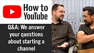 Viewer Q&A: How to start a YouTube channel