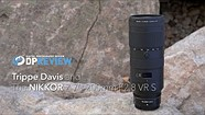Trippe Davis和Nikkor 70-200mm F2.8 VR S
