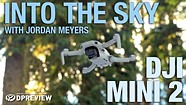 Into the sky with Jordan Meyers and the DJI Mini 2