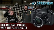 The Fujifilm X-T3 goes racing with Haley 'The Comet' Constance