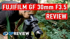 Fujifilm GF 30mm F3.5 Hands-on Review