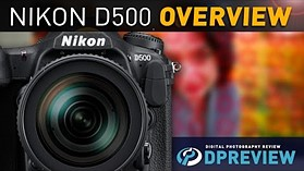 Nikon D500 Product Overview