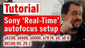 DPReview TV: How to set up real-time autofocus on Sony a6100, a6400, a6600, a9, a9 II, and a7r IV